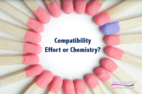 Compatibility- Effort or chemistry